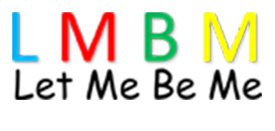 Save Lives with Let Me Be Me!