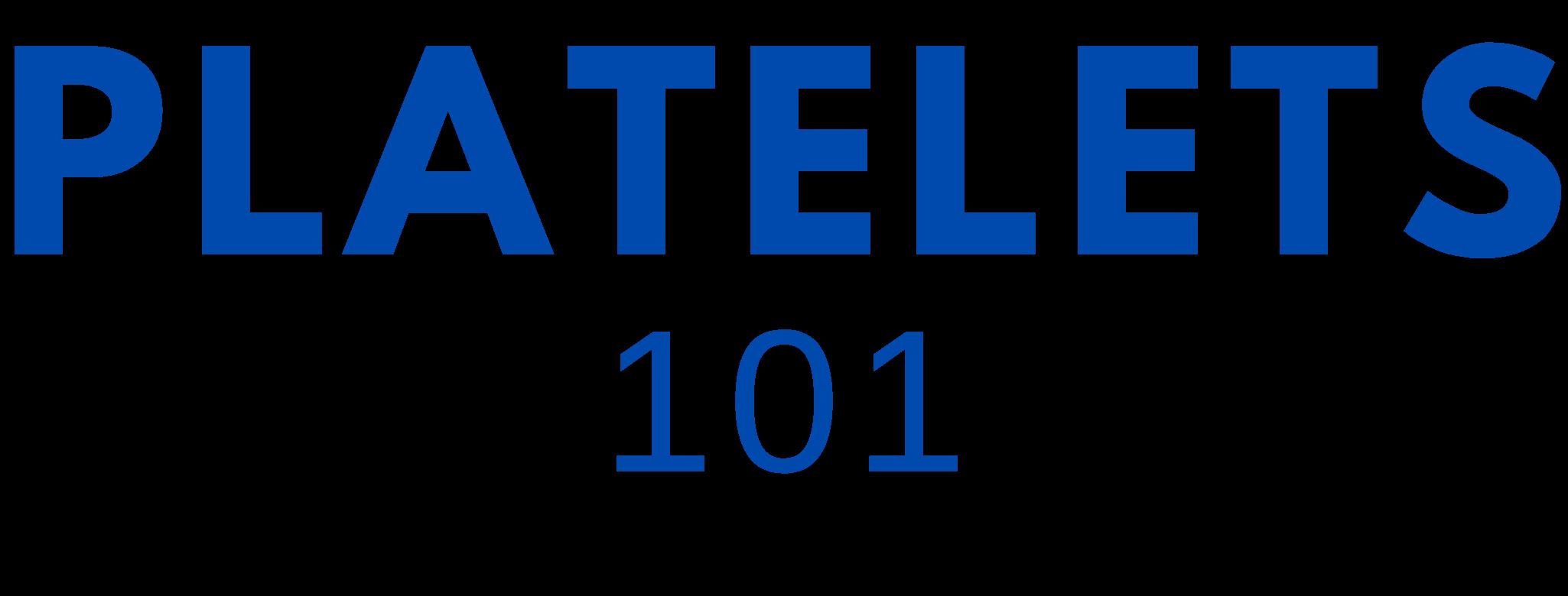 Platelets 101